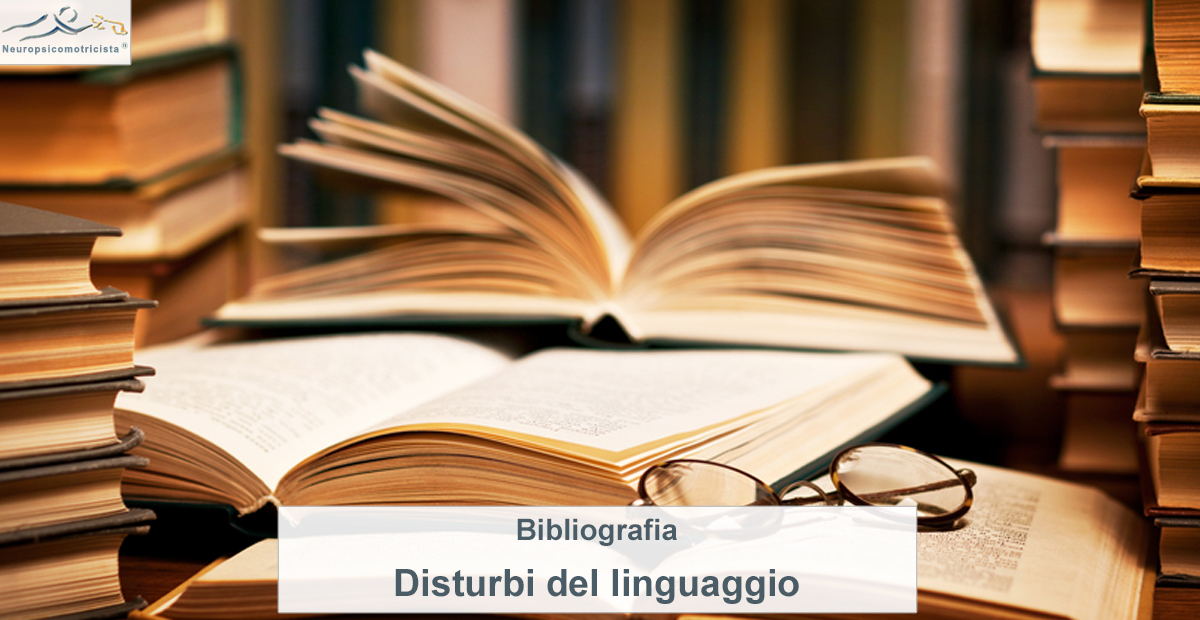 Bibliografia - Il disturbo specifico del linguaggio (DSL)