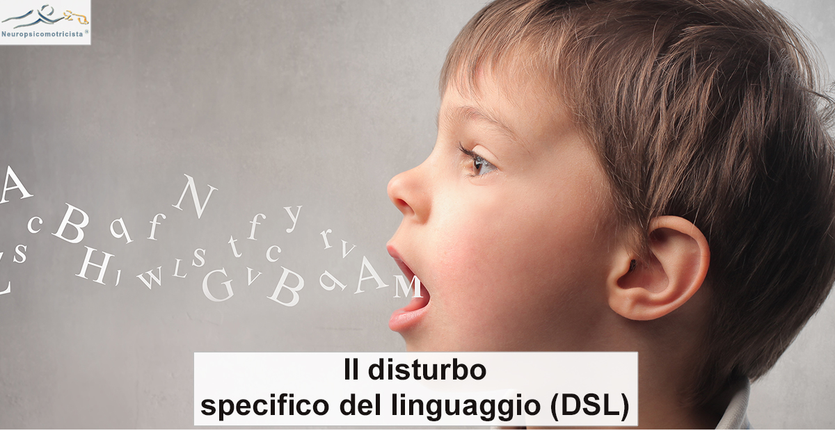 Il disturbo specifico del linguaggio (DSL)
